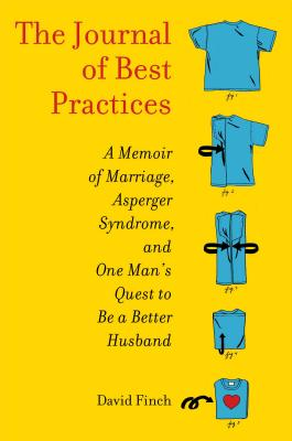 Image for The Journal of Best Practices A Memoir of marriage, Asperger Syndrome and One man's Quest to Be a Better Husband