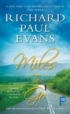 Miles to Go: The Second Journal of the Walk Series, Richard Paul Evans