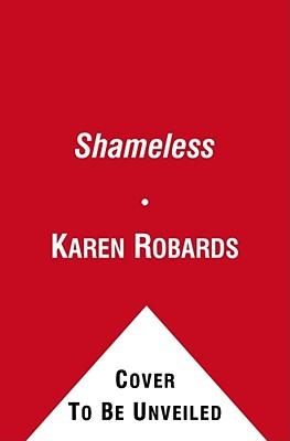 Shameless (Bk 3 Banning Sisters), Karen Robards