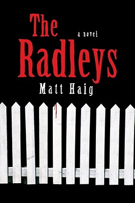 The Radleys: A Novel, Matt Haig