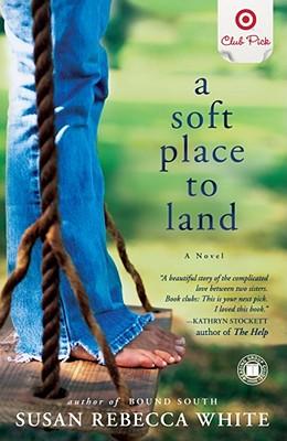 A Soft Place to Land, White, Susan Rebecca