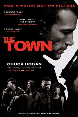 The Town: A Novel, Hogan, Chuck