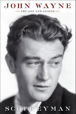 John Wayne: The Life and Legend, Scott Eyman