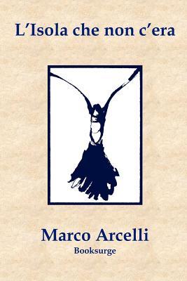 L'isola che non c'era (Italian Edition), Arcelli, Marco