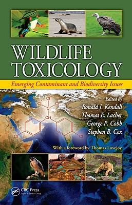 Wildlife Toxicology: Emerging Contaminant and Biodiversity Issues, Kendall, Ronald J.; Lacher, Thomas E.; Cobb, George P.; Cox, Stephen B.