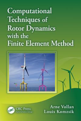 Image for Computational Techniques of Rotor Dynamics with the Finite Element Method