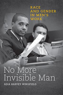 Image for No More Invisible Man: Race and Gender in Men's Work