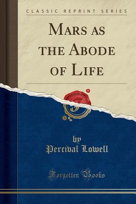 Image for Mars as the Abode of Life (Classic Reprint)