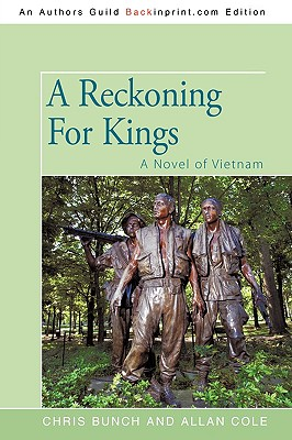 A Reckoning For Kings: A Novel of Vietnam (Wars of the Shannons), Bunch, Chris; Cole, Allan
