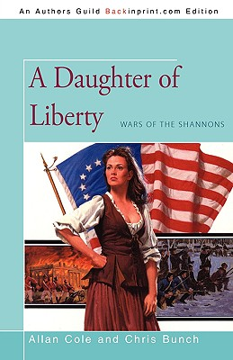 A Daughter of Liberty: Wars of the Shannons, Cole, Allan; Bunch, Chris