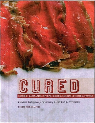 Image for Cured: Slow techniques for flavoring meat, fish and vegetables