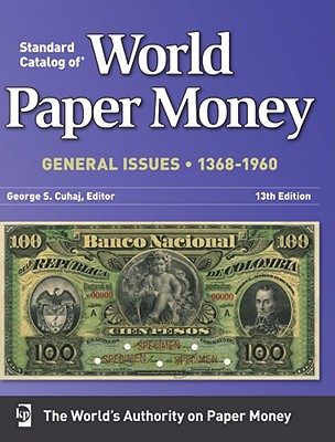Image for Standard Catalog Of World Paper Money General Issues  1368-1960 (Standard Catlog of World Paper Money 13th edition: General Issues)