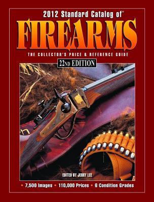 Image for 2012 Standard Catalog of Firearms: The Collector's Price & Reference Guide