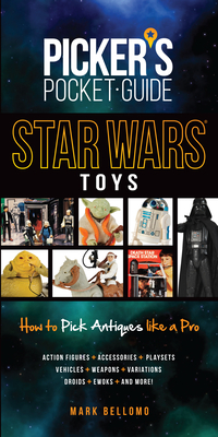 Image for Picker's Pocket Guide - Star Wars Toys: How to Pick Antiques Like A Pro