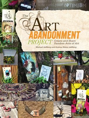 Image for ART ABANDONMENT PROJECT : CREATE AND