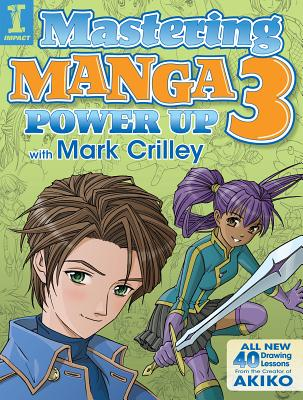Image for Mastering Manga 3: Power Up with Mark Crilley