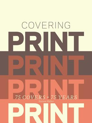 Image for Print 75: The Best Covers and Articles from the Archives of Print Magazine