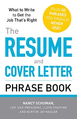 Resume And Cover Letter Phrase Book, The, Schuman, Nancy