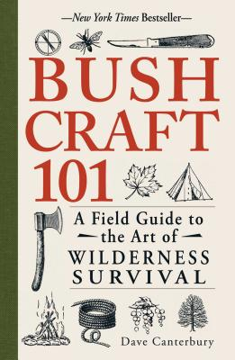 Image for Bushcraft 101: A Field Guide to the Art of Wilderness Survival