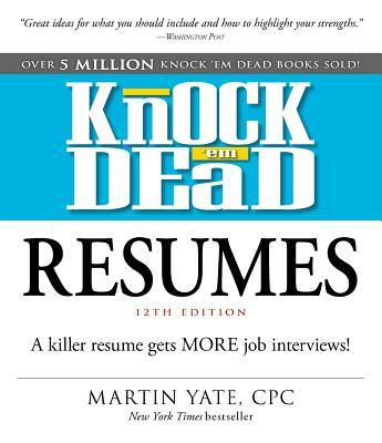 Image for Knock 'em Dead Resumes: A Killer Resume Gets MORE Job Interviews!
