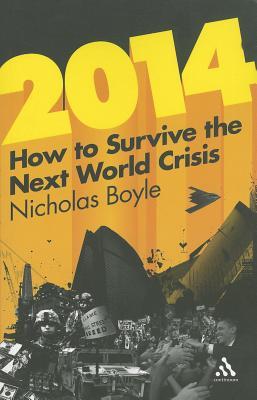 2014: How to Survive the Next World Crisis, Boyle, Nicholas