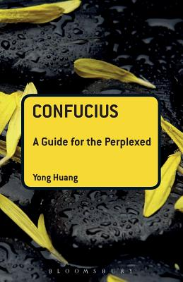 Image for Confucius: A Guide for the Perplexed (Guides for the Perplexed)