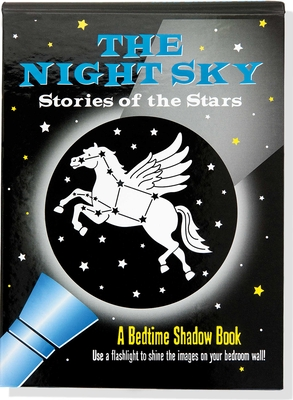 Image for The Night Sky: Stories of the Stars # A Bedtime Shadow Book