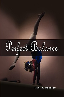 Perfect Balance, Bradley, Dani  J.