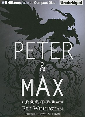 Peter & Max: A Fables Novel (Fables Series) Audiobook, Bill Willingham (Author), Wil Wheaton (Reader)