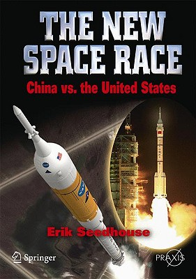 The New Space Race China Vs. USA, Seedhouse, Erik