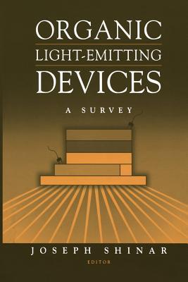 Organic Light-Emitting Devices: A Survey, Joseph Shinar (Editor)