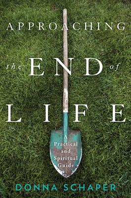 Image for Approaching the End of Life: A Practical and Spiritual Guide