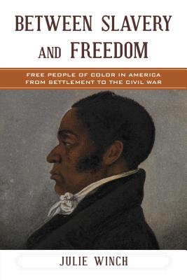 Image for Between Slavery and Freedom: Free People of Color in America From Settlement to the Civil War (The African American Experience Series)