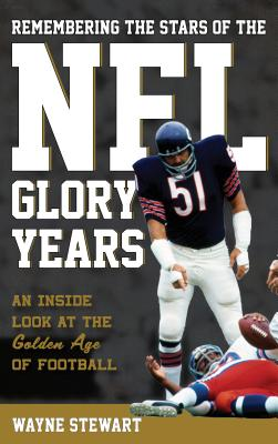 Image for Remembering the Stars of the NFL Glory Years: An Inside Look at the Golden Age of Football