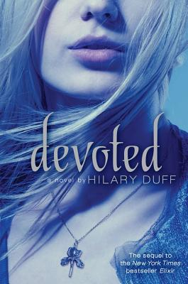 """Devoted: An Elixir Novel, """"Duff, Hilary"""""""