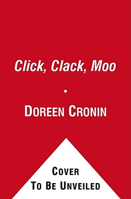Click, Clack, Moo: Cows That Type (Classic Board Books), Doreen Cronin