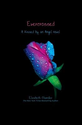 Evercrossed (Kissed By An Angel), Elizabeth Chandler