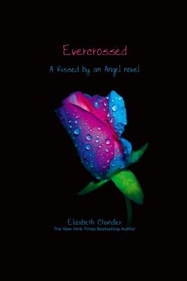 Evercrossed (Kissed by an Angel (Quality)), Elizabeth Chandler