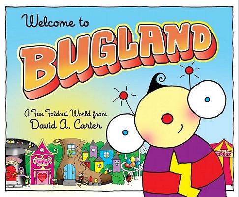 "Welcome to Bugland!: A Fun Foldout World from David A. Carter, ""Carter, David  A."""