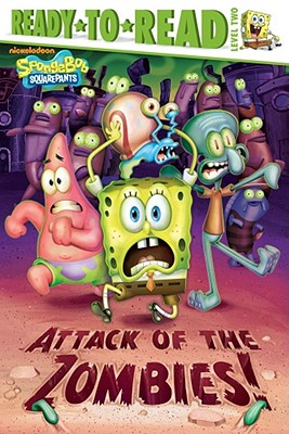 Attack of the Zombies! (Spongebob Squarepants Ready-to-Read)
