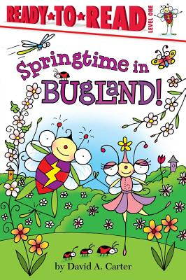 """Springtime in Bugland! (Ready-to-Reads), """"Carter, David  A."""""""