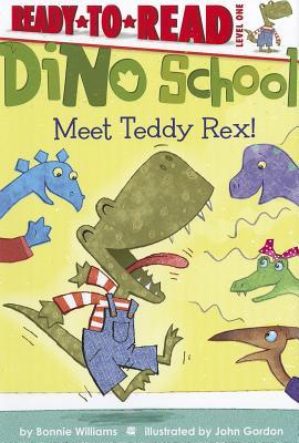 """Meet Teddy Rex! (Dino School), """"Williams, Bonnie"""""""