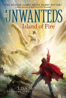 Island of Fire (The Unwanteds), Lisa McMann
