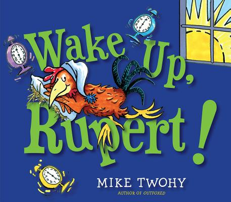 """Wake Up, Rupert!"", ""Twohy, Mike"""