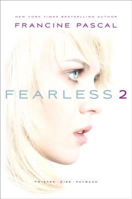 """Fearless 2: Twisted; Kiss; Payback, """"Pascal, Francine"""""""
