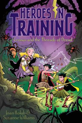 Cronus and the Threads of Dread (Heroes in Training), Joan Holub, Suzanne Williams