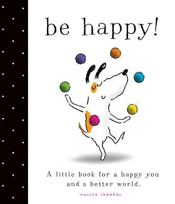"Be Happy!, ""Sheehan, Monica"""