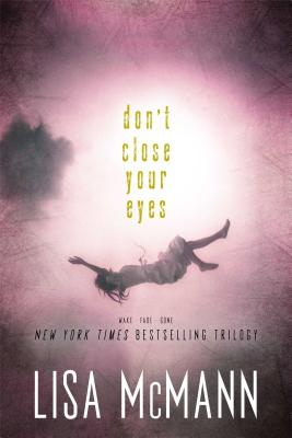 Image for Don't Close Your Eyes: Wake; Fade; Gone