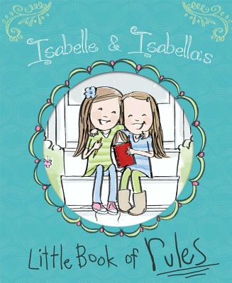 Image for Isabelle & Isabella's Little Book of Rules