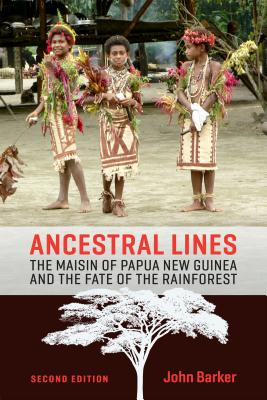 Image for Ancestral Lines: The Maisin of Papua New Guinea and the Fate of the Rainforest, Second Edition (Teaching Culture: UTP Ethnographies for the Classroom)